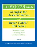 The Michigan Guide to English for Academic Success and Better TOEFL (R) Test Scores with CDROM