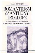Romanticism and Anthony Trollope: A Study in the Continuities of Nineteenth-Century Literary Thought