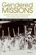 Gendered Missions: Women and Men in Missionary Discourse and Practice