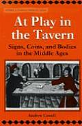 At Play in the Tavern: Signs, Coins, and Bodies in the Middle Ages