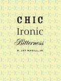 Chic Ironic Bitterness The Intellectual