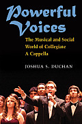 Powerful Voices: The Musical and Social World of Collegiate A Cappella (Tracking Pop)