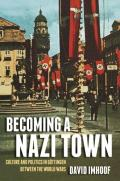 Becoming a Nazi Town