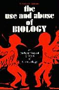 Use & Abuse of Biology An Anthropological Critique of Sociobiology