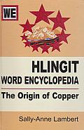 Hlingit Word Encyclopedia: The Origin of Copper