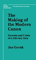 Making of the Modern Canon: Genesis and Crisis of a Literary Idea