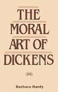 Moral Art of Dickens: Second Edition