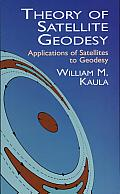 Theory of Satellite Geodesy: Applications of Satellites to Geodesy Cover
