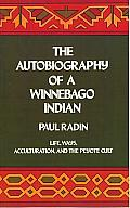Autobiography Of A Winnebago Indian Life Ways Acculturation & the Peyote Cult