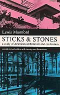 Sticks & Stones A Study Of American Architecture & Civilization