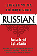 Phrase & Sentence Dictionary Of Spoken Russian