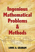 Ingenious Mathematical Problems & Methods (Dover Books on Mathematics)