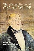 Wit & Humor Of Oscar Wilde