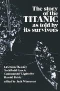 Story of the Titanic: As Told by Its Survivors