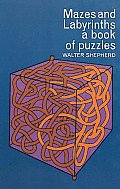 Mazes & Labyrinths A Book Of Puzzles