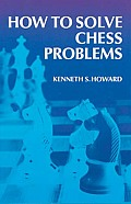 How To Solve Chess Problems