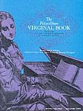 Fitzwilliam Virginal Book 2 Vols #2: The Fitzwilliam Virginal Book, Vol. 2