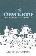The Concerto: From Its Origins to the Modern Era (Dover Books on Music)