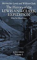 The History of the Lewis & Clark Expedition Volume 1