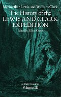 History of the Lewis & Clark Expedition Volume 3