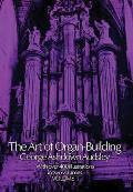 The Art of Organ Building, Vol. 1