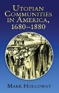 Heavens on Earth:  Utopian Communities in America 1680-1880