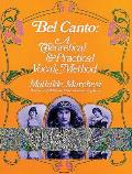 Bel Canto A Theoretical & Practical Vocal Method
