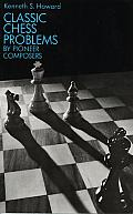 Classic Chess Problems by Pioneer Composers