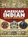 American Indian Design & Decoration (Dover Pictorial Archives)