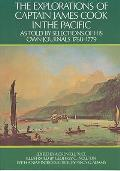 The Explorations of Captain James Cook in the Pacific: As Told by Selections of His Own Journals 1768-1799