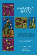 Modern Herbal Volume 2 The Medicinal Culinary Cosmetic & Economic Properties Cultivation & Folk Lore of Herbs Grasses Fungi Shrubs &