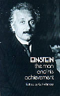 Einstein: The Man and His Achievement