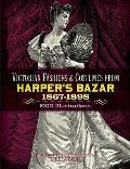 Victorian Fashions and Costumes from Harper S Bazar, 1867-1898 (Dover Pictorial Archives)