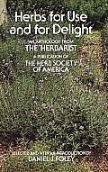 Herbs For Use & For Delight An Anthology