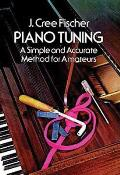 Piano Tuning A Simple & Accurate Method for Amateurs