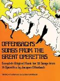 Offenbach's Songs from the Great Operettas (Dover Series of Playing and Singing Editions)
