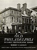 Old Philadelphia in Early Photographs 1839 1914