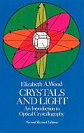 Crystals & Light An Introduction to Optical Crystallography 2nd Revised Edition