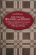 Early American Weaving and Dyeing (Dover Americana)