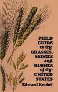 Field Guide To the Grasses, Sedges and Rushes of the United States (77 Edition)