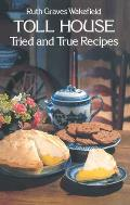 Toll House Tried & True Recipes