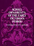 Scroll Ornaments of the Early Victorian Period (Dover Pictorial Archives)