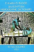 Egyptian Hieroglyphic Dictionary Volume 1