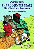 Roosevelt Bears Their Travels & Adventures