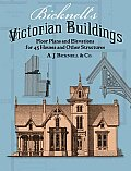 Bicknells Victorian Buildings Floor Plans & Elevations for 45 Houses & Other Structures