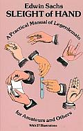 Sleight Of Hand A Practical Manual Of