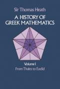 History Of Greek Mathematics Volume 1 From Thales to Euclid