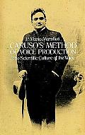Carusos Method of Voice Production The Scientific Culture of the Voice