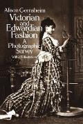 Victorian & Edwardian Fashion A Photographic Survey