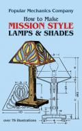 How to Make Mission Style Lamps & Shades in Metal & Glass